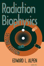 Radiation Biophysics: Edition 2