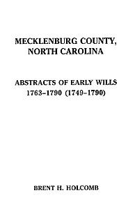 Mecklenburg County  North Carolina  Abstracts of Early Wills  1763 1790  1749 1790  PDF