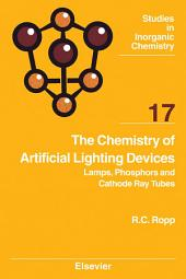 The Chemistry of Artificial Lighting Devices: Lamps, Phosphors and Cathode Ray Tubes