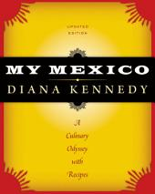 My Mexico: A Culinary Odyssey with Recipes