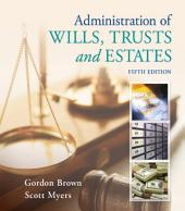Administration of Wills, Trusts, and Estates: Edition 5