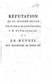 Réfutation de la seconde lettre écrite par M. de Lally-Tolendal à M. Burck, le 8 mars 1792: Ou le réveil d'un monarchien de bonne foi