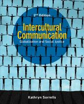 Intercultural Communication: Globalization and Social Justice, Edition 2