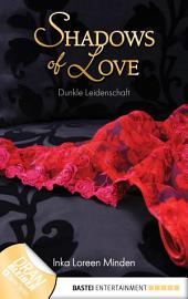 Dunkle Leidenschaft - Shadows of Love