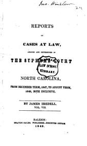 Reports of Cases at Law Argued and Determined in the Supreme Court of North Carolina: From June Term, 1840, to [August Term, 1852], Both Inclusive, Volume 8