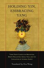 Holding Yin  Embracing Yang PDF