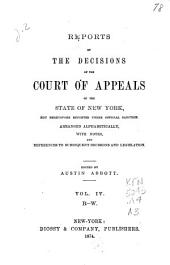 Reports of the Decisions of the Court of Appeals of the State of New York: Not Heretofore Reported Under Official Sanction, Arranged Alphabetically, with Notes, and References to Subsequent Decisions and Legislation, Volume 4