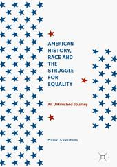 American History, Race and the Struggle for Equality: An Unfinished Journey