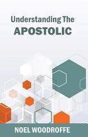 Understanding the Apostolic