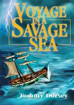 Voyage in a Savage Sea