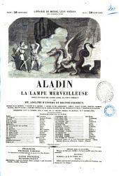 Aladin ou La lampe merveilleuse feerie nouvelle en quatre actes, en vingt tableaux par MM. Adolphe D'Ennery et Hector Cremieux