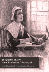 The Poems of Mrs. Anne Bradstreet (1612-1672): Together with Her Prose Remains