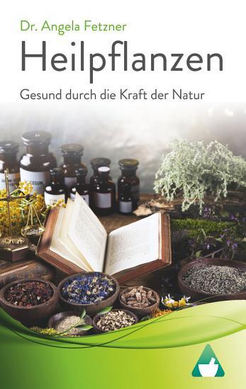 Heilpflanzen   Gesund durch die Kraft der Natur PDF