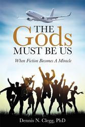 The Gods Must Be Us Book PDF