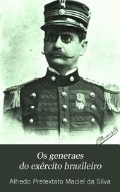 Os generaes do exército brazileiro: de 1822 a 1889 ; traços biográficos, Volume 1