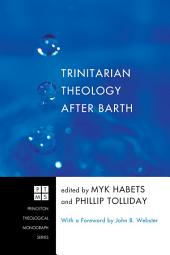 Trinitarian Theology after Barth