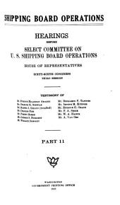 Shipping Board Operations: Hearings Before Select Committee on U.S. Shipping Board Operations, House of Representatives, Sixty-sixth Congress, Second -[third] Session, Volume 35, Parts 11-14