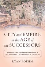 City and Empire in the Age of the Successors PDF