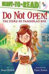 Do Not Open!: The Story of Pandora's Box (with audio recording)
