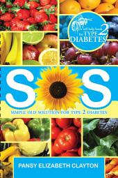 S.O.S. SIMPLE OLD SOLUTION For Type 2 Diabetes