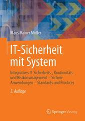 IT-Sicherheit mit System: Integratives IT-Sicherheits-, Kontinuitäts- und Risikomanagement - Sichere Anwendungen - Standards und Practices, Ausgabe 5