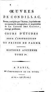 Oeuvres de Condillac: Histoire Ancienne Tome Ier. Cours d'études pour l'instruction du Prince de Parme, Volume9