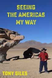 Seeing The Americas My Way: An emotional journey