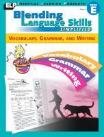 Blending Language Skills Simplified  Vocabulary  Grammar  and Writing  Book E  Grade 5  PDF