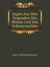 Sagen Aus Den Gegenden Des Rheins Und Des Schwarzwaldes: Band 1
