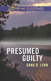 Presumed Guilty