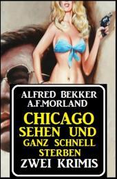 Chicago sehen und ganz schnell sterben: Zwei Krimis: Cassiopeiapress Sammelband
