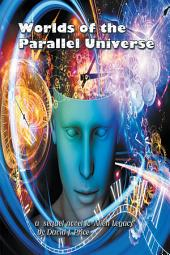 Worlds of the Parallel Universe