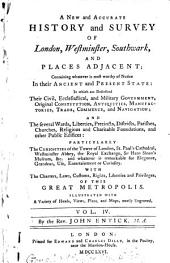 A new and accurate history and survey of London, Westminster, Southwark, and places adjacent