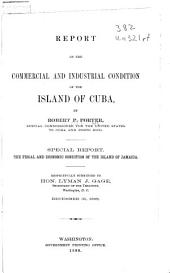 Report on the Commercial and Industrial Conditions of the Island of Cuba, by Robert P. Porter: Special Report: The Fiscal and Economic Condition of the Island of Jamaica