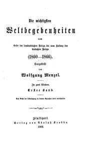 Geschichte der neuzeit: Die wichtigsten weltbegebenheiten ... (1860-1866)