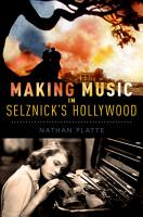 Making Music in Selznick s Hollywood PDF