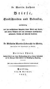 Dr. Martin Luthers Briefe, Sendschreiben und Bedenken: Band 3