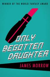 Only Begotten Daughter