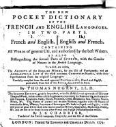The New Pocket Dictionary Of The French And English Languages In Two Parts. I. French and English. II. English and French. Containing All Words of General Use, and Authorized by the Best Writers. As Also Distinguishing the Several Parts of Speech, with the Gender of Nouns in the French Language. To which are Added, The Accents of the English Words, for the Use of Foreigners; and an Alphabetical List of the Most Common Christian Names, with Their Significations from the Original Languages. Carefully Compiled from the Most Approved Dictionaries, French and English, Particularly from that of the Royal Academy at Paris: Page 1