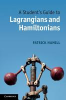 A Student s Guide to Lagrangians and Hamiltonians PDF