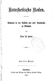 Katechetische Reden: gehalten in der Basilika des heil. Bonifacius zu München, Band 2