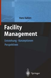 Facility Management 1: Enstehung, Konzeptionen, Perspektiven