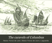 The Caravels of Columbus: Comp. from Original Documents by Nestor Pone de Leon