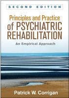 Principles and Practice of Psychiatric Rehabilitation  Second Edition PDF