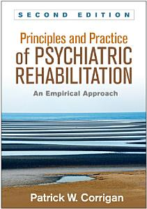 Principles and Practice of Psychiatric Rehabilitation  Second Edition Book