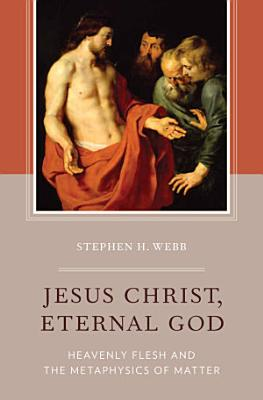 Jesus Christ  Eternal God