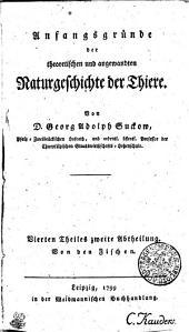 Anfangsgründe der theoretischen und angewandten Naturgeschichte der Thiere: Von den Fischen. Vierter Theil zweite Abtheilung, Band 4