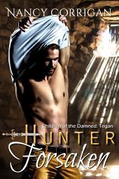 Hunter Forsaken: Children of the Damned: Tegan