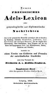 Neues preussisches Adels-Lexicon, oder, Genealogische und diplomatische Nachrichten: Bd. A-D: Supplement