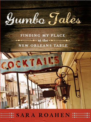 Gumbo Tales  Finding My Place at the New Orleans Table